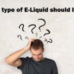 What type of -e-liquid should I buy
