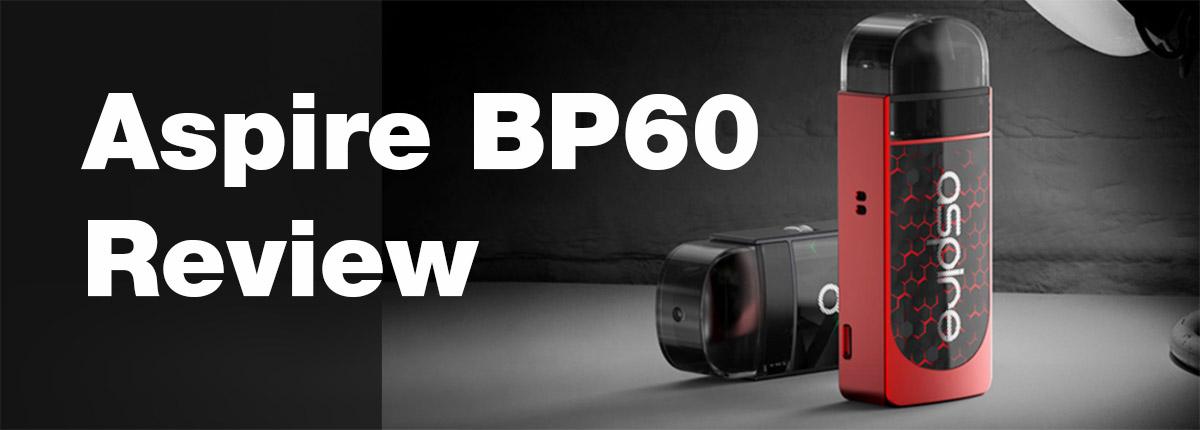 Aspire BP60 Review