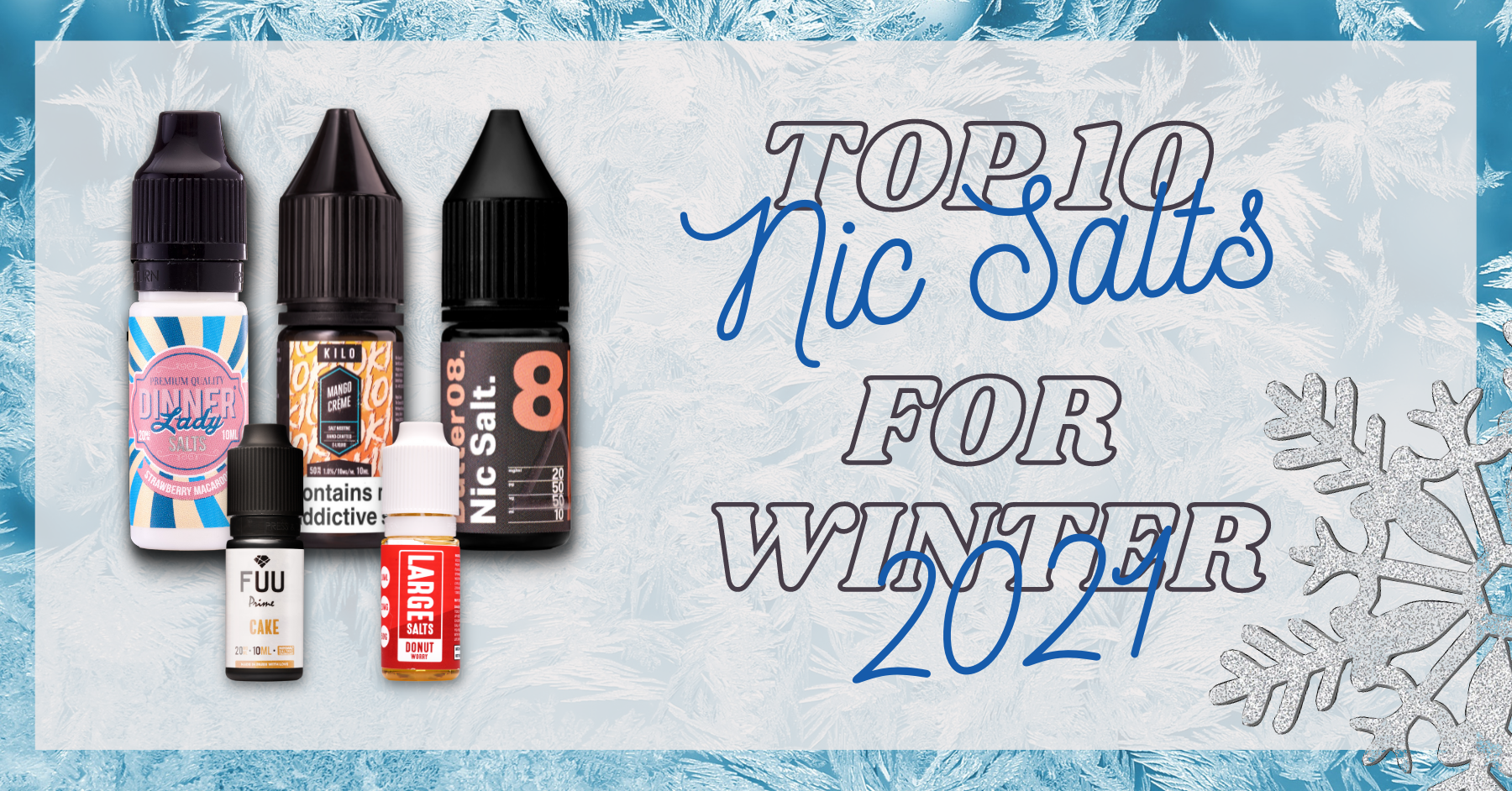 Top 10 BEST Nic Salts for Winter 2021