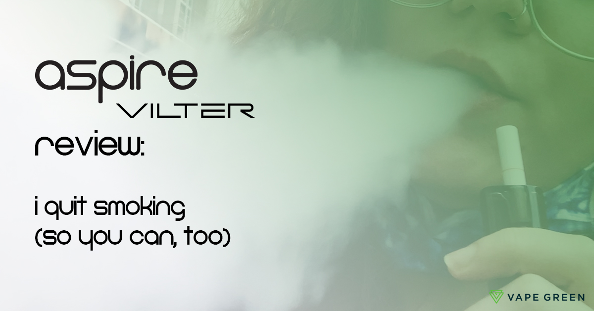 Aspire Vilter Review: I Quit Smoking (So You Can, Too)